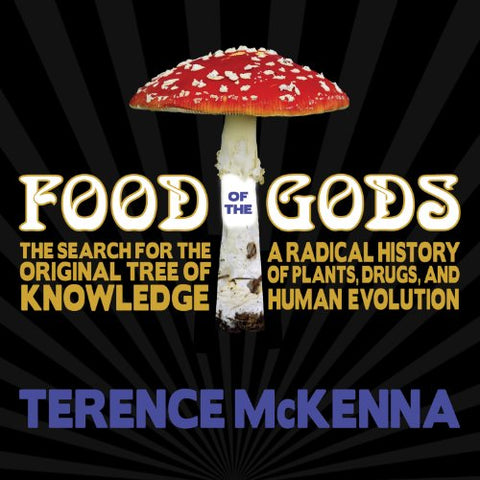 Food of the Gods: A Radical History of Plants, Drugs, and Human Evolution