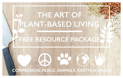 The Art of Plant-Based Living (A Free Resource Package)