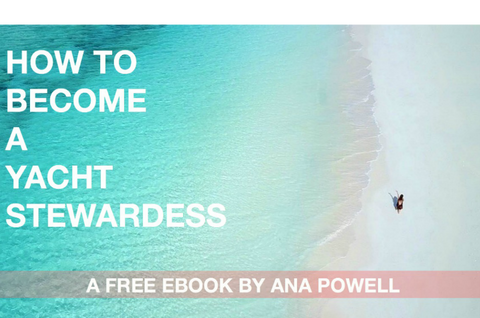 HOW TO BECOME A YACHT STEWARDESS (A Free eBook)