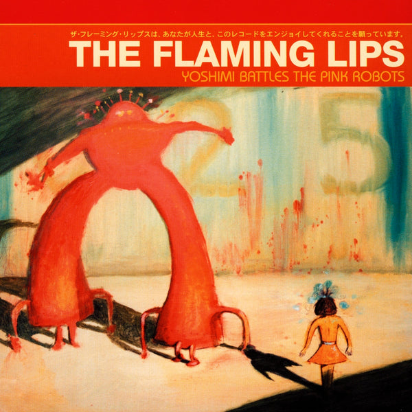 Flaming Lips (The) : Yoshimi Battles The Pink Robo