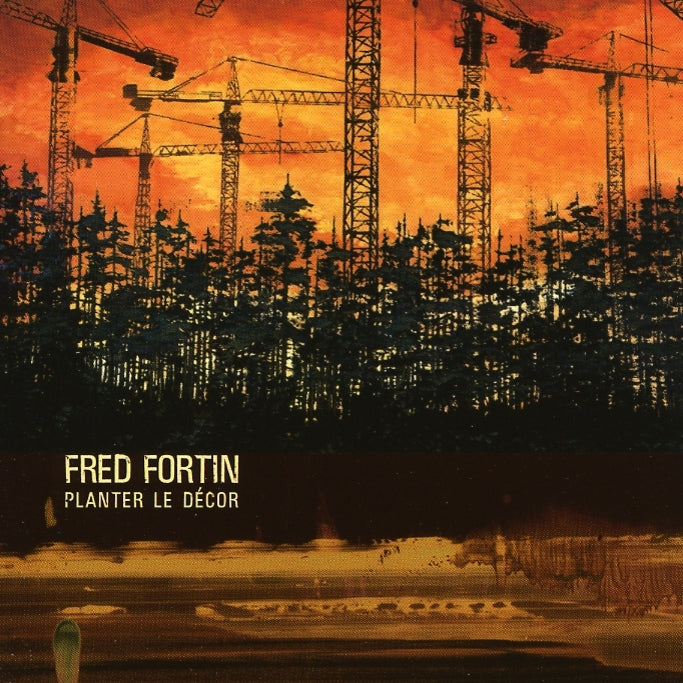 Fortin, Fred : Planter le décor  CD