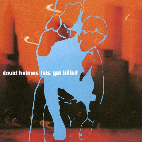 Holmes, David : Let's Get Killed  CD
