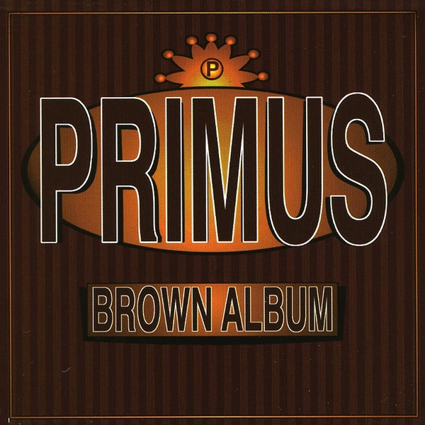 Primus : The Brown Album  CD