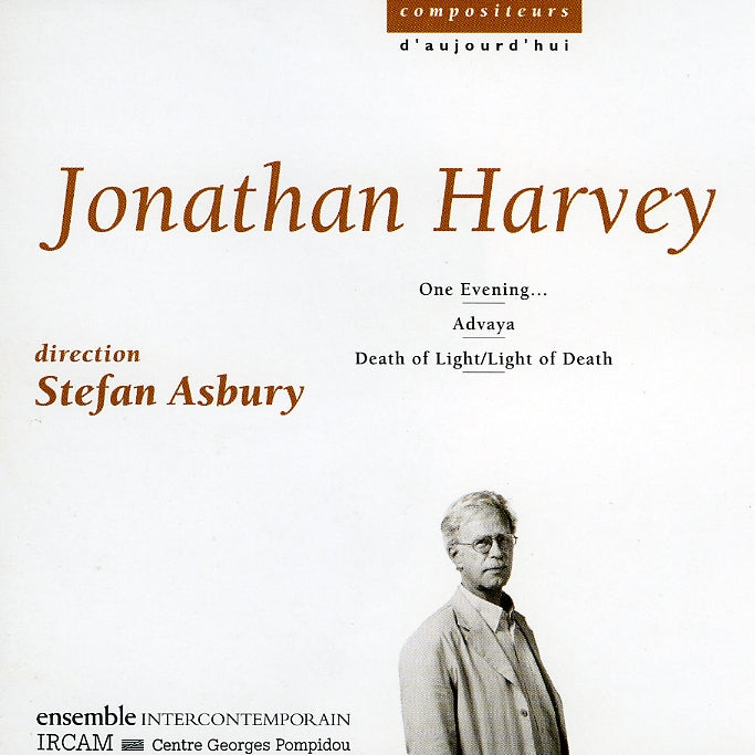 Harvey, Jonathan : One Evening..., Advaya, Death O