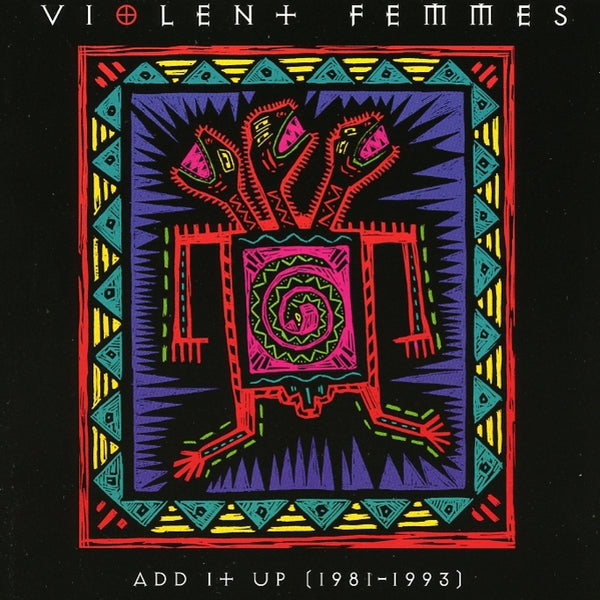 Violent Femmes : Add It Up (1981 / 1993)  CD