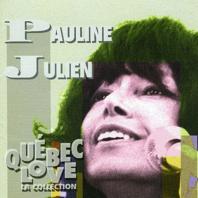 Julien, Pauline : Québec Love: La Collection  CD
