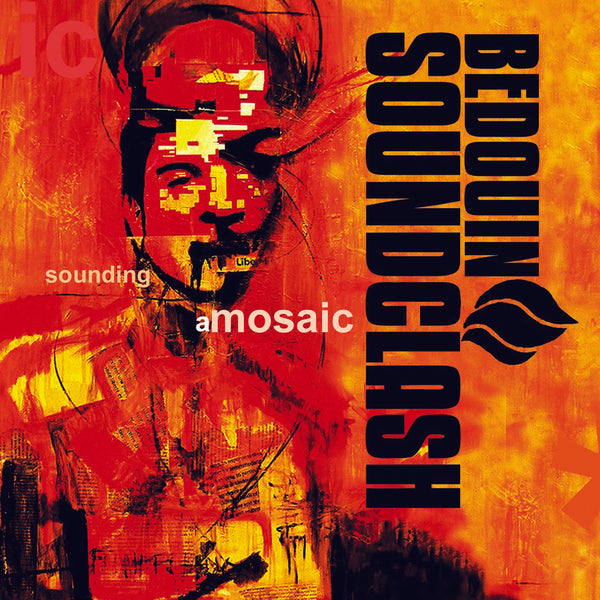 Bedouin Soundclash : Sounding A Mosaic  CD