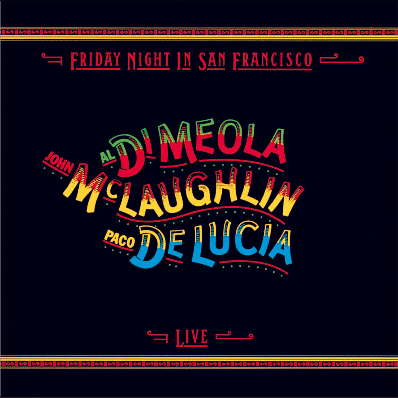 Di Meola / De Lucia / McLauglin : Friday Night In