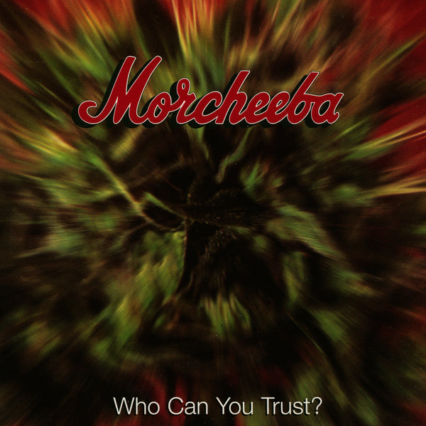 Morcheeba : Who Can You Trust?  CD