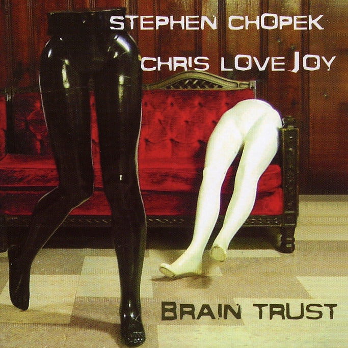 Chopek, Stephen : Brain Trust  CD