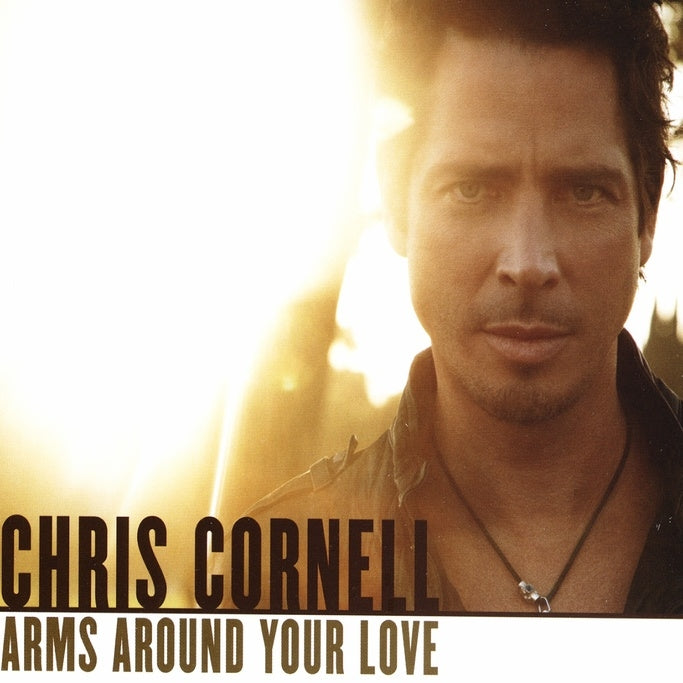Cornell, Chris : Arms Around Your Love  CD single