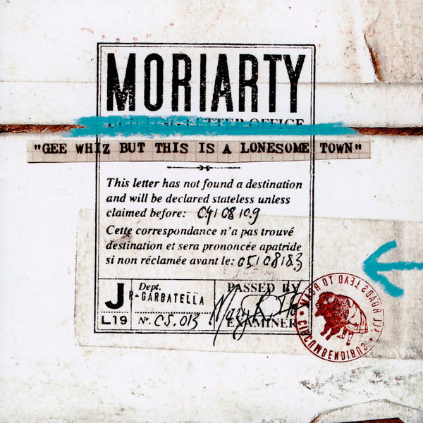 Moriarty : Gee Whiz But This Is A Lonesome Town  C