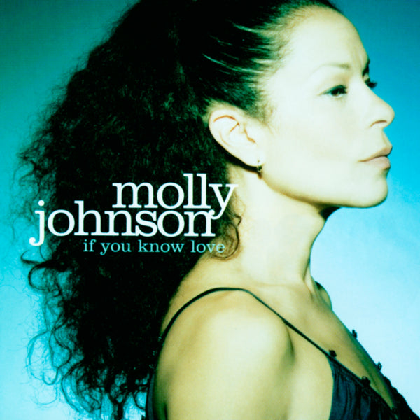 Johnson, Molly : If You Know Love  CD