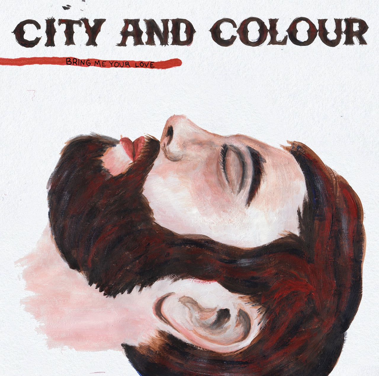 City And Colour : Bring Me Your Love  CD