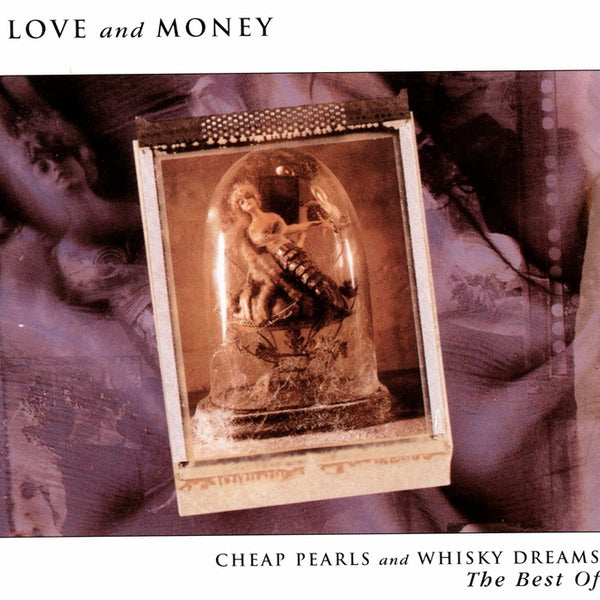 Love And Money : The Best Of: Cheap Pearls And Whi