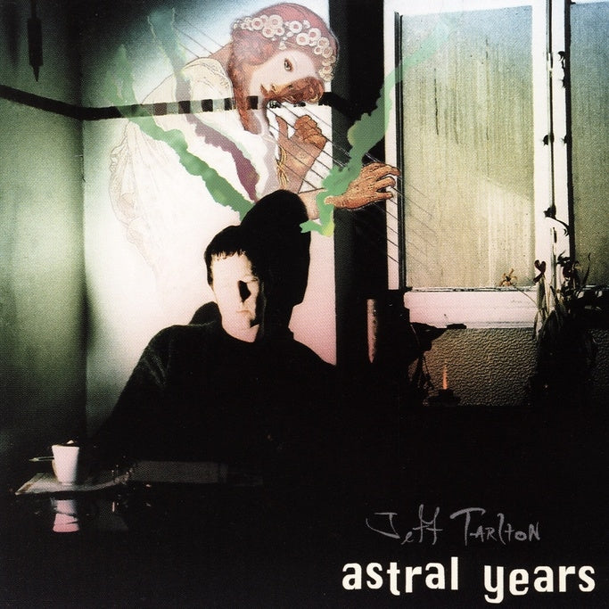 Tarlton, Jeff : Astral Years  CD
