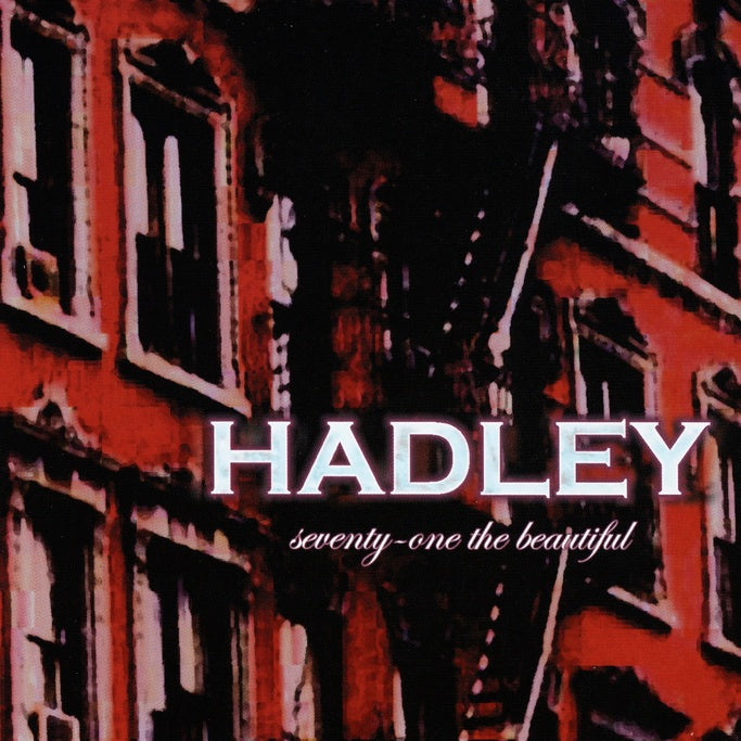 Hadley : Seventy-One The Beautiful  CD
