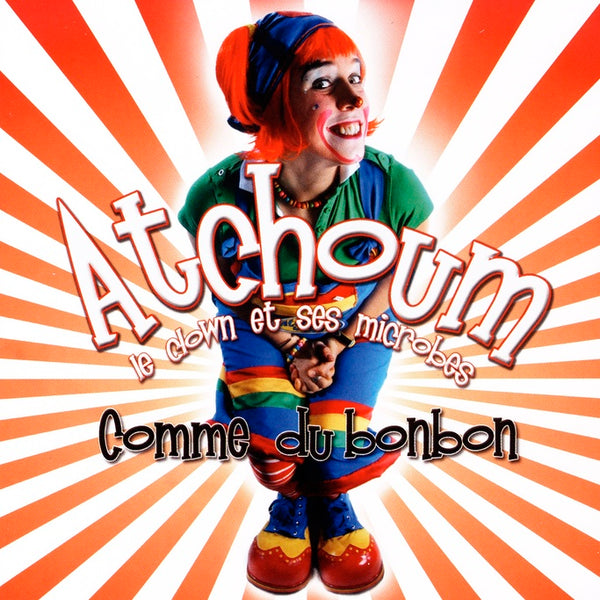 Atchoum le Clown : Comme du bonbon  CD