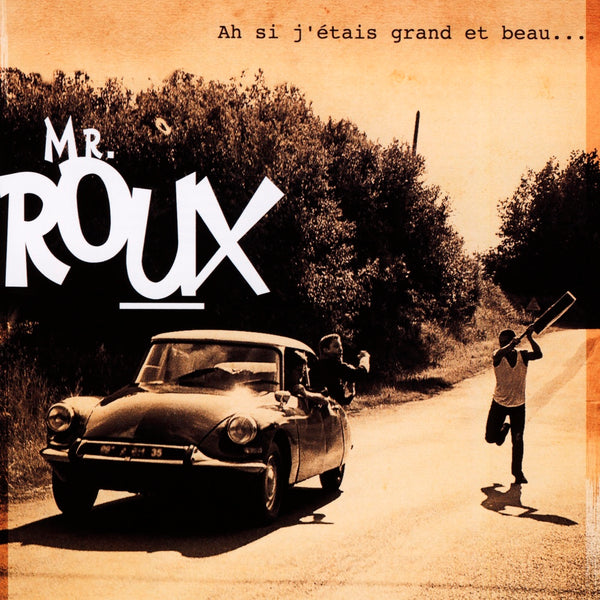 Mr Roux : Ah si j''etais grand et beau  CD