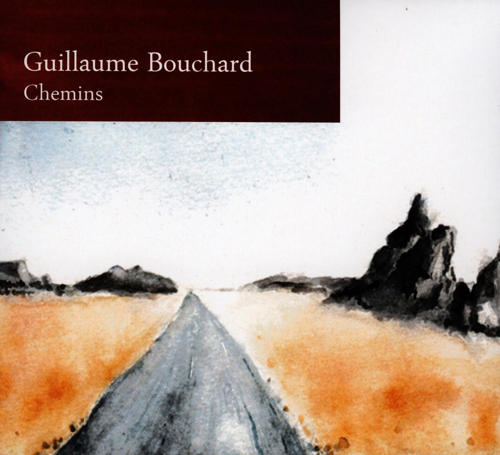 Bouchard, Guillaume : Chemins  CD
