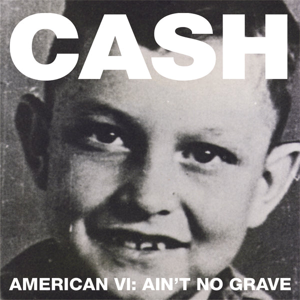 Cash, Johnny : American VI: Ain't No Grave  CD