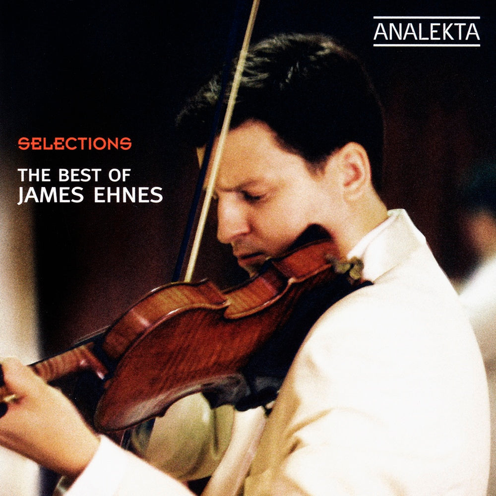Ehnes, James : Selections: The Best Of James Ehnes