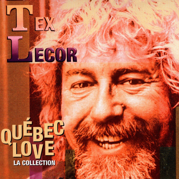 Lecor, Tex : Québec Love: la collection  CD