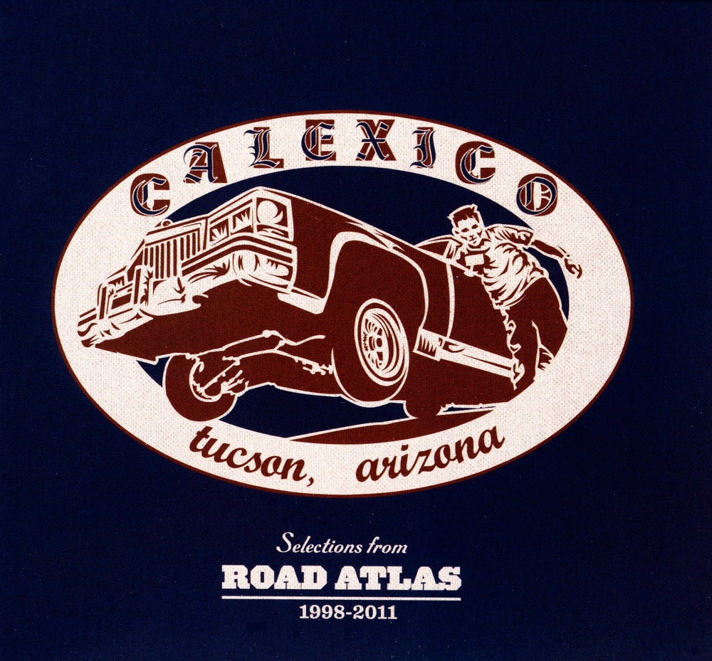 Calexico : Selections From Road Atlas 1998-2011  C