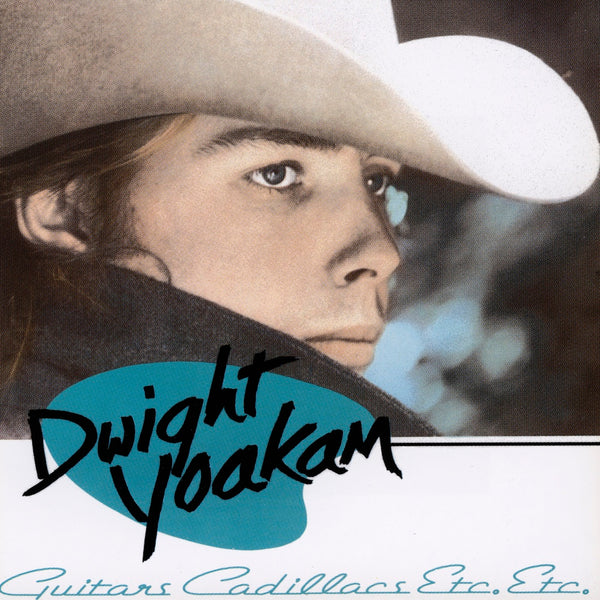 Yoakam, Dwight : Guitars, Cadillacs, Etc., Etc.  C