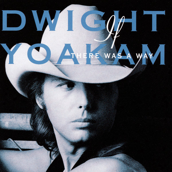 Yoakam, Dwight : If There Was A Way  CD