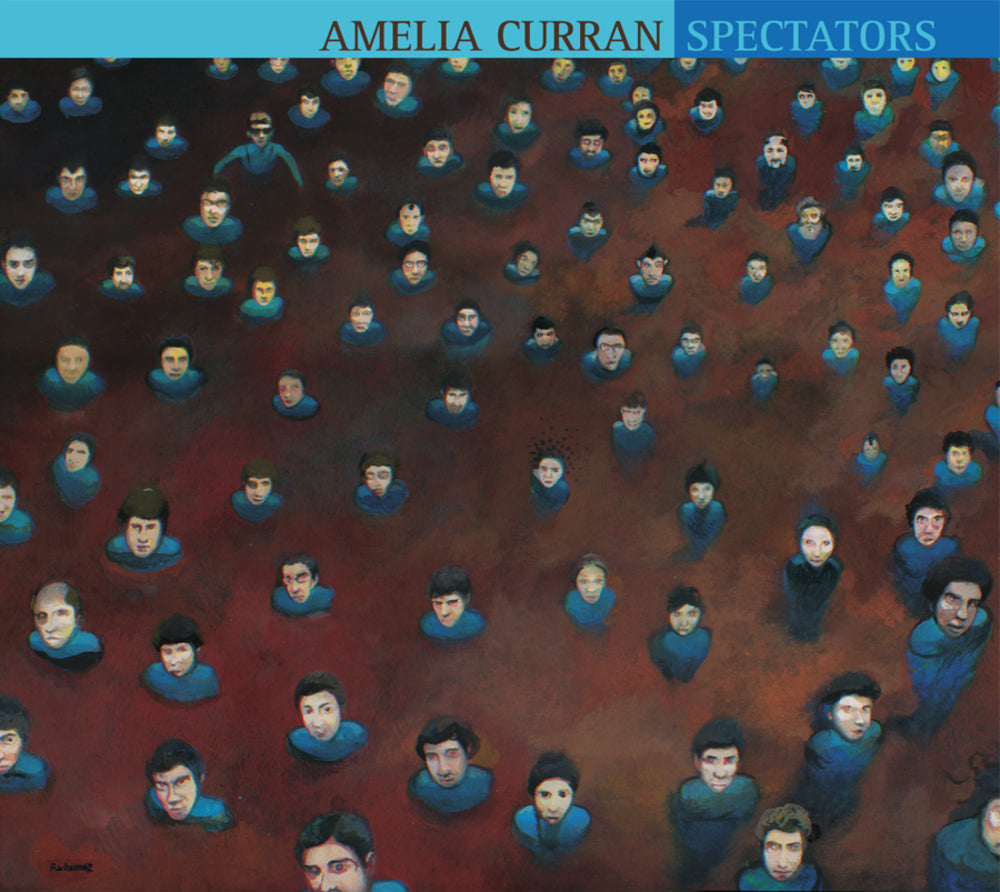Curran, Amelia : Spectators  CD