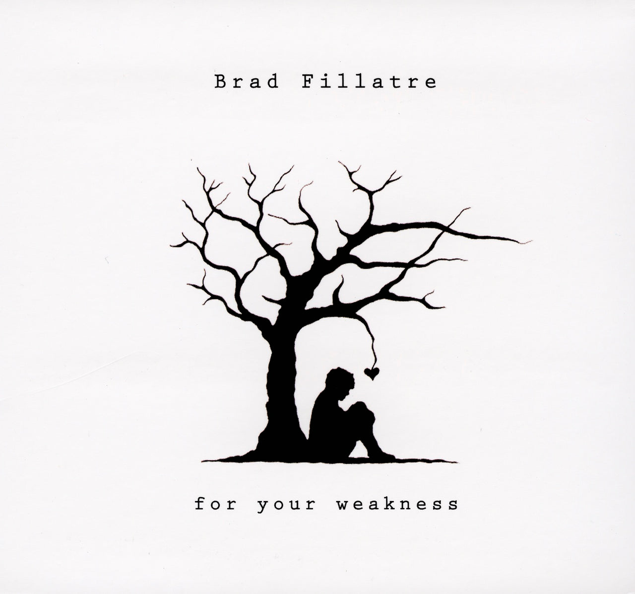 Fillatre, Brad : For Your Weakness  CD