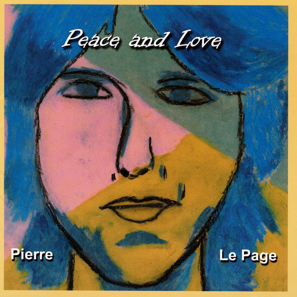 Lepage, Pierre : Peace And Love  CD
