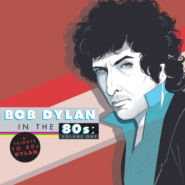 (Artistes variés) : Bob Dylan In The 80's, Vol. 1