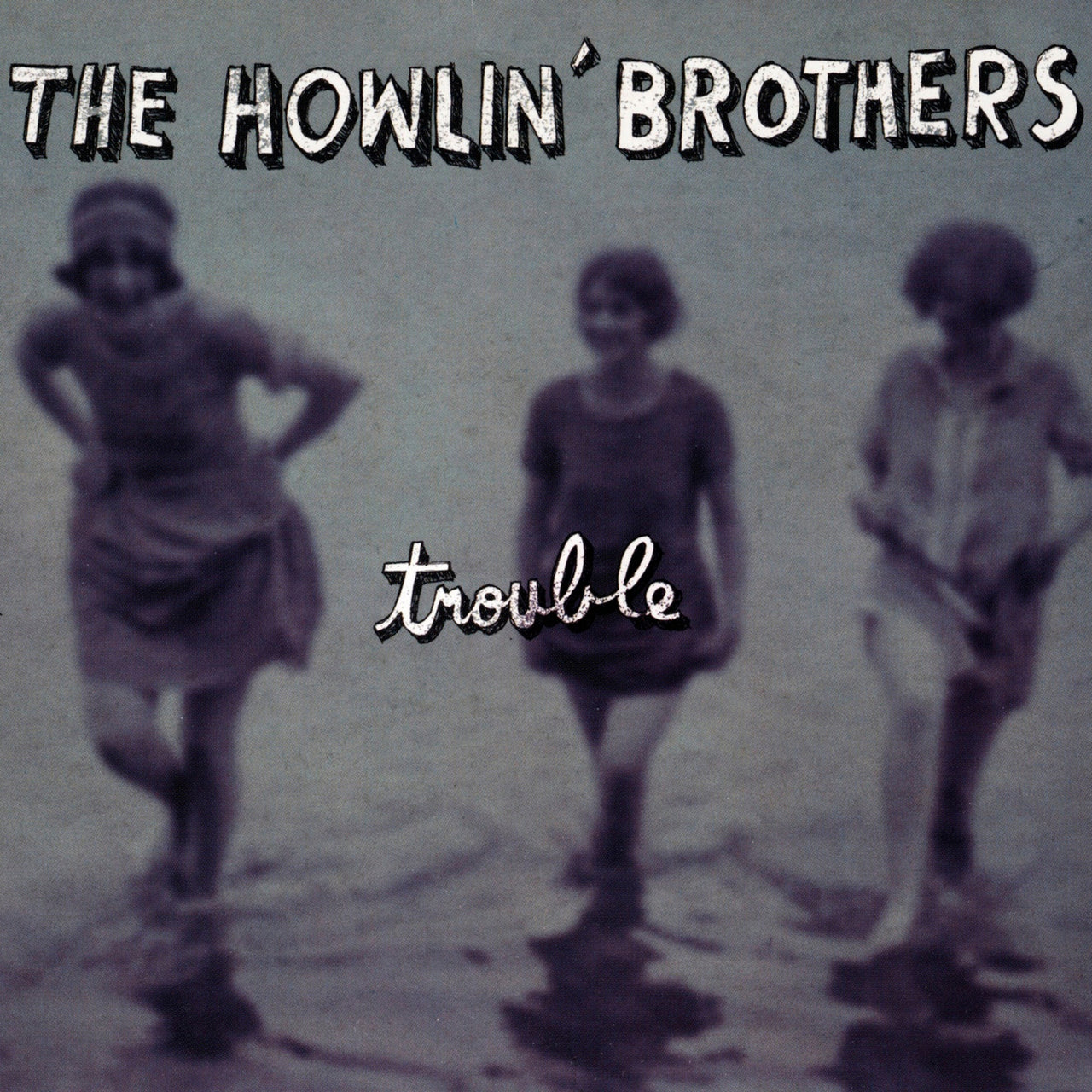 Howlin' Brothers (The) : Trouble  CD