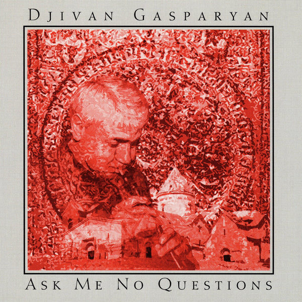 Gasparyan, Djivan : Ask Me No Questions  CD