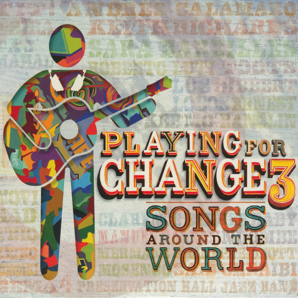Playing For Change : Playing For Change 3: Songs A