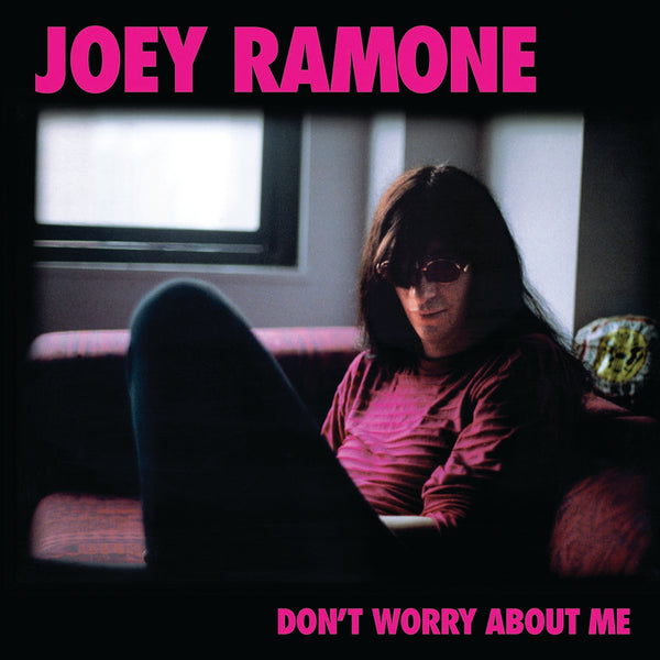 Ramone, Joey : Don't Worry About Me  CD