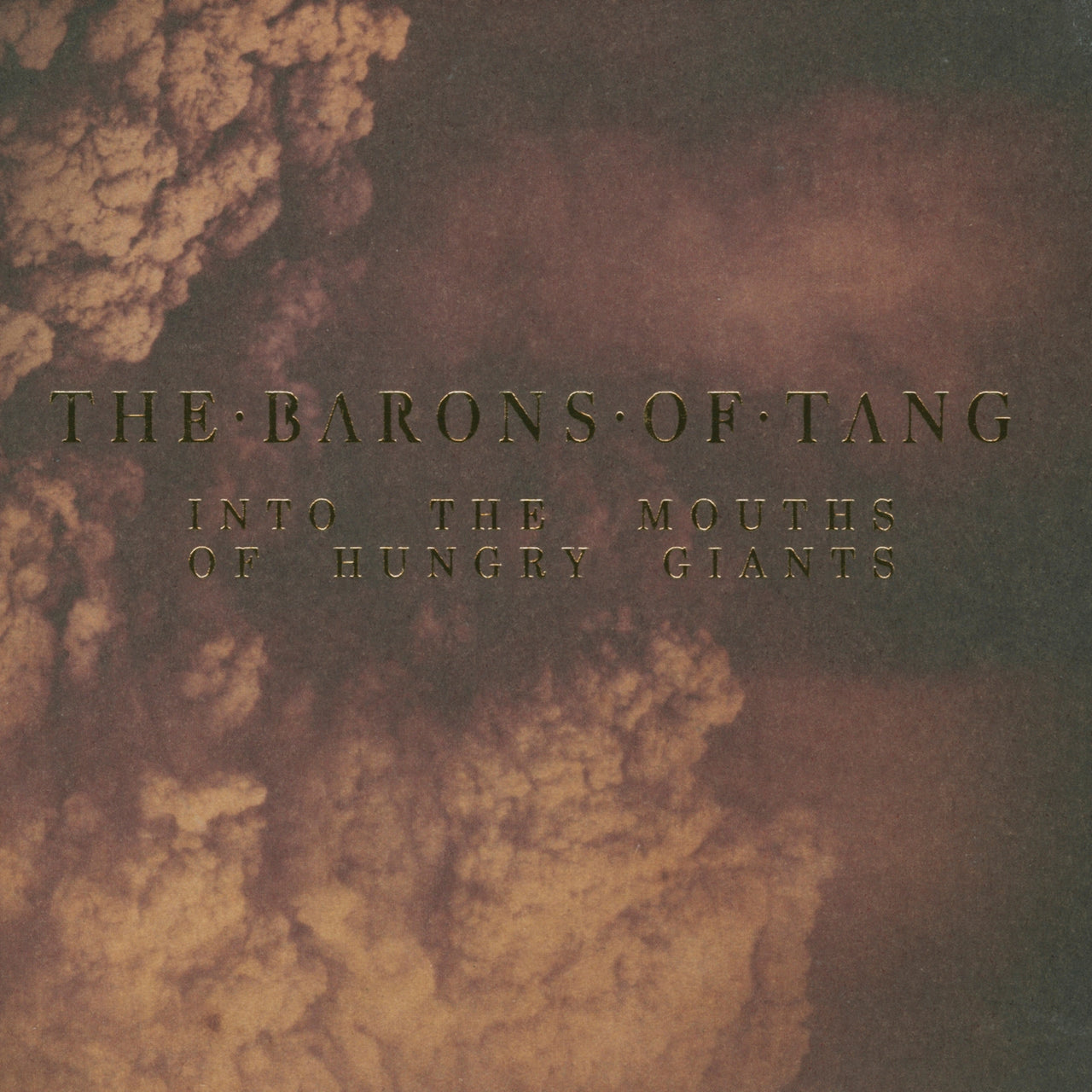 Barons Of Tang (The) : Into The Mouths Of Hungry G
