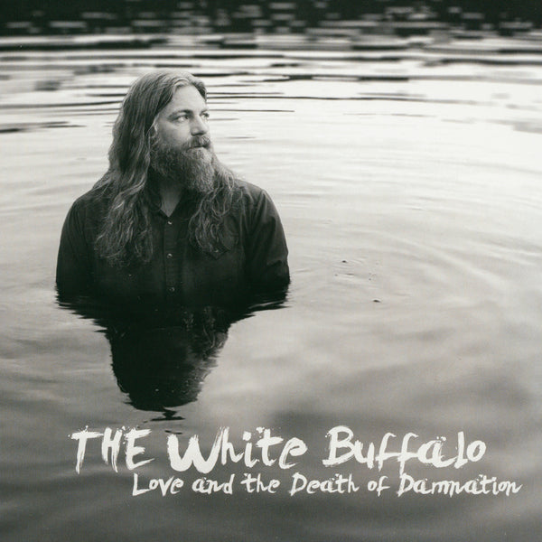 White Buffalo (The) : Love And The Death Of Damnat