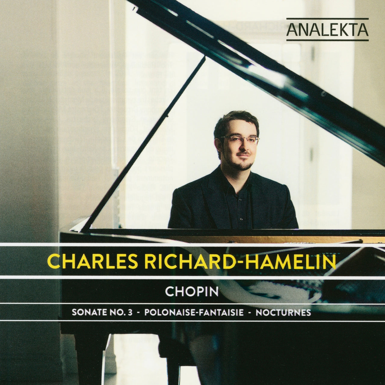 Richard-Hamelin, Charles : Chopin: Sonate No. 3, P