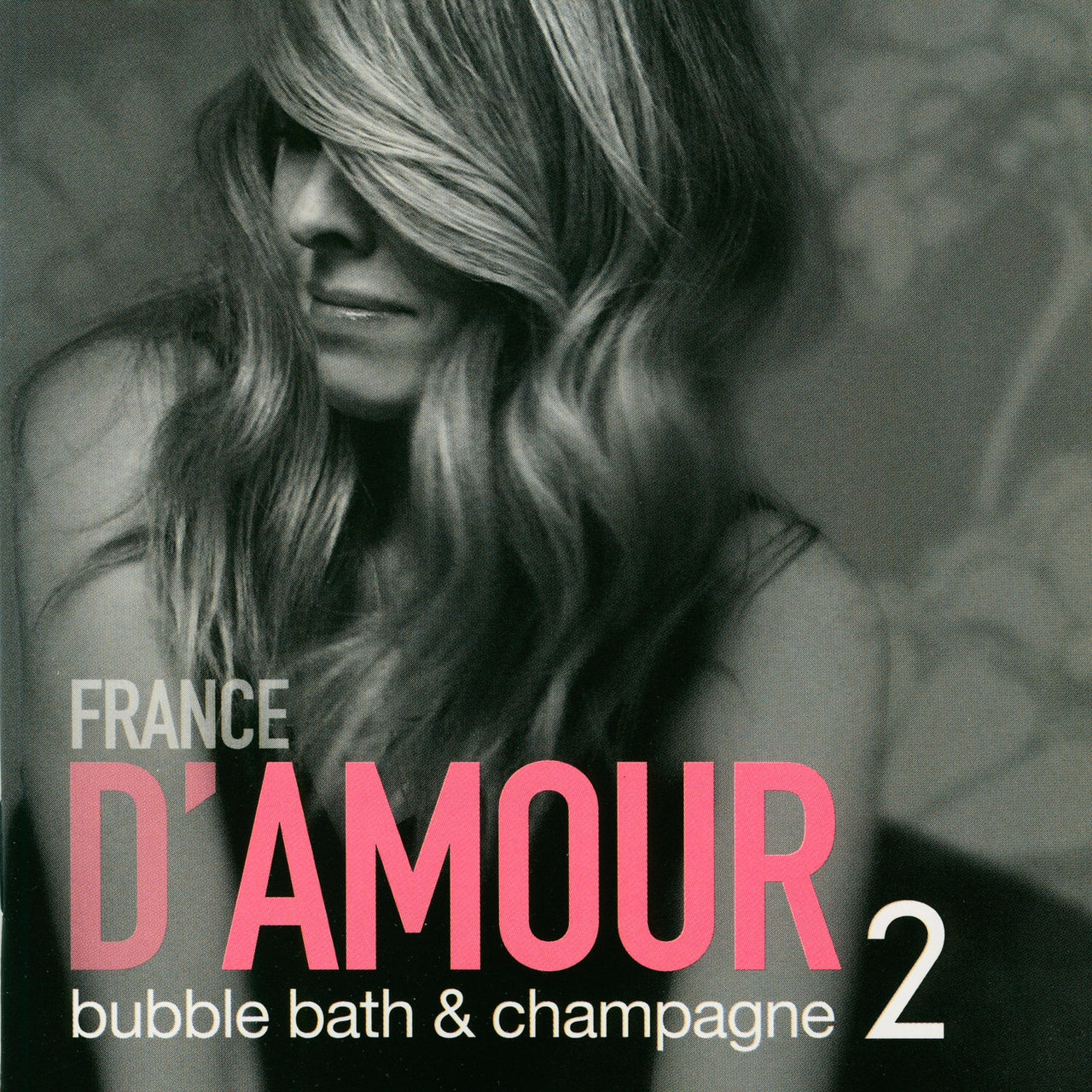D'Amour, France : Bubble Bath & Champagne, Vol. 2