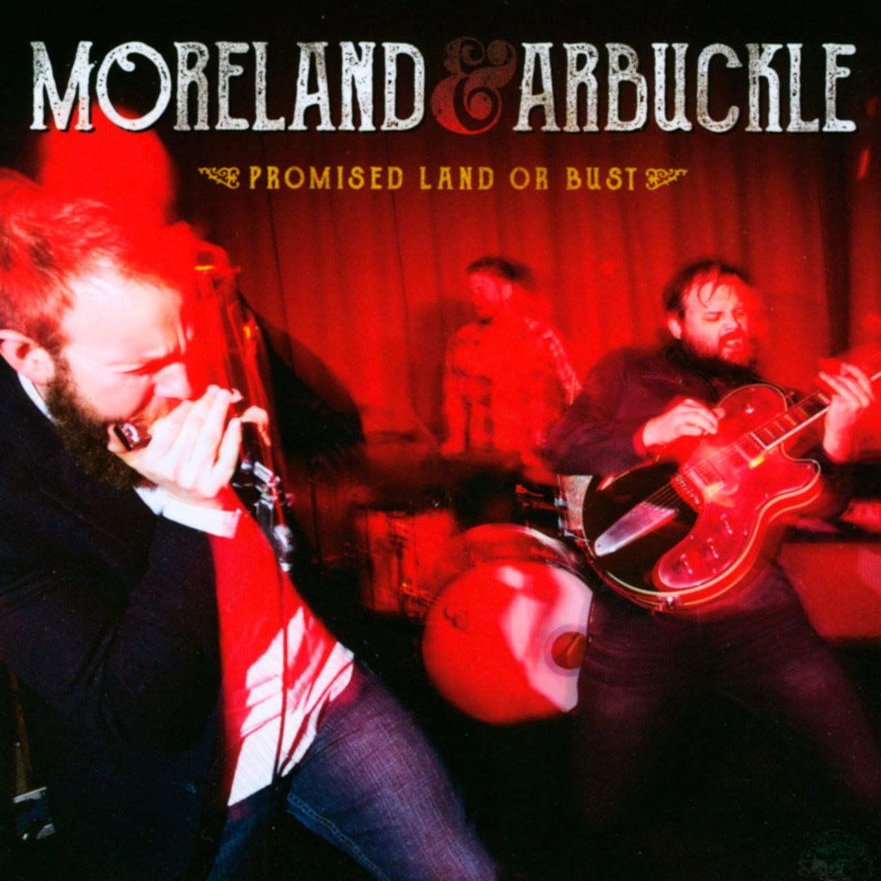 Moreland & Arbuckle : Promise Land Or Bust  CD