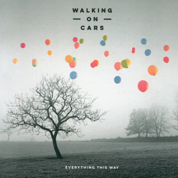 Walking On Cars : Everything This Way  CD