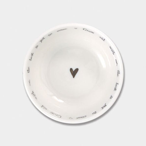 'GROW OLD WITH ME.....' SMALL BOWL