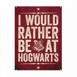 HARRY POTTER I WOULD RATHER BE AT HOGWARTS SMALL METAL SIGN