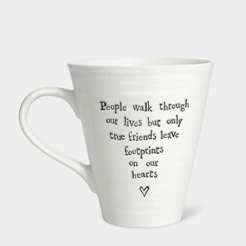 'PEOPLE WALK THROUGH OUR LIVES BUT...' CONICAL MUG