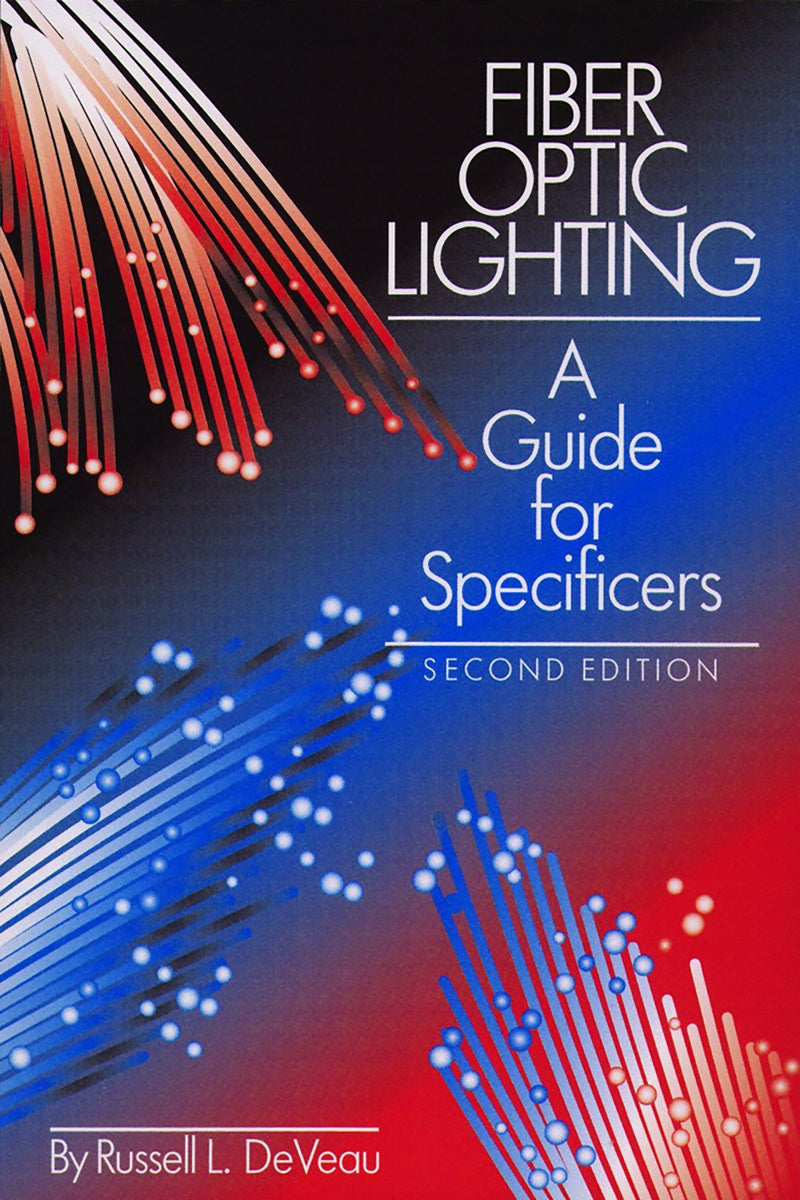 Fiber Optic Lighting: A Guide For Specifiers, 2nd Edition - AEE Programs