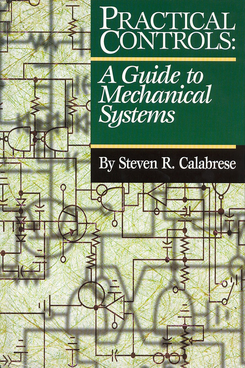 Practical Controls: A Guide To Mechanical Systems