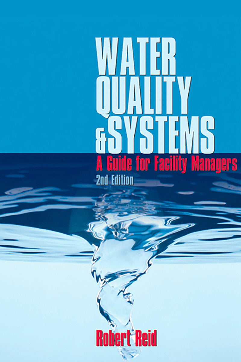 Water Quality & Systems: A Guide For Facility Managers